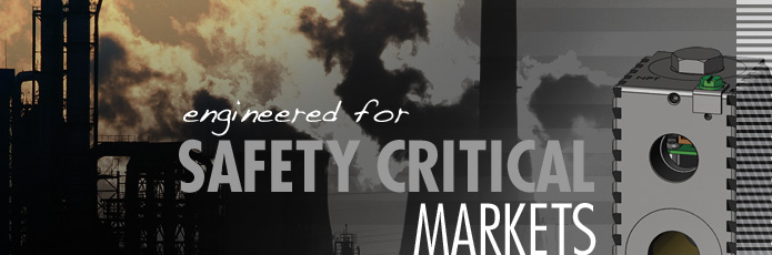 Engineered for Safety Critical Markets
